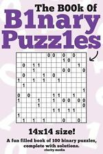The Book of Binary Puzzles: 14x14 by Clarity Media (2014, Paperback)