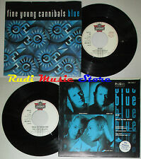 LP 45 7' FINE YOUNG CANNIBALS Blue Wade in the water 1985 italy LONDON*cd mc dvd