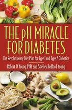 The pH Miracle for Diabetes: The Revolutionary Diet Plan for Type 1 and Type 2