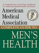 American Medical Association Complete Guide to Men's Health by American...