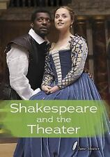 Shakespeare and the Theatre (Shakespeare Alive)