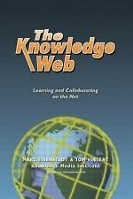 The Knowledge Web: Learning and Collaborating on the Net (Open and Distance Lear