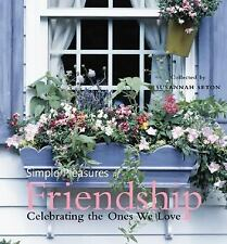 Simple Pleasures of Friendship: Celebrating the Ones We Love, , New Book