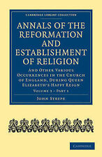 Annals of the Reformation and Establishment of R, John Strype, Very Good