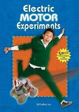 Electric Motor Experiments (Cool Science Projects With Technology)
