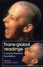 Trans-Global Readings: Crossing Theatrical Boundaries (Theatre:-ExLibrary
