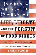 Life, Liberty, and the Pursuit of Food Rights: The Escalating Battle over Who De