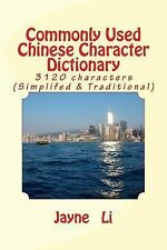 Commonly Used Chinese Character Dictionary by Jayne Li (2013, Paperback)