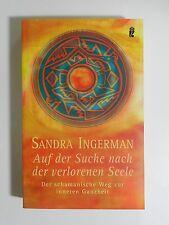 Sandra Ingerman Auf der Suche nach der verlorenen Seele Der schamanische Weg