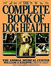 The Complete Book of Dog Health: The Animal Medical Center, Randolph, Elizabeth,