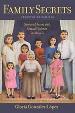 Latina/o Sociology: Family Secrets : Stories of Incest and Sexual Violence in...