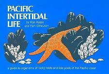 Pacific Intertidal Life: A Guide to Organisms of Rocky Reefs and Tide Pools of t