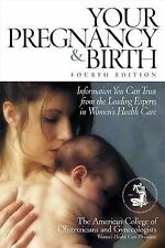 Your Pregnancy and Birth: Information You Can Trust from the Leading Experts...