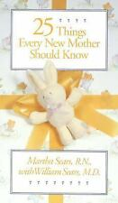 Twenty-Five Things Every New Mother Should Know Sears, Martha Paperback