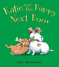 Katie and the Puppy Next Door by John Himmelman (2013, Hardcover)