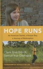 Hope Runs: An American Tourist, a Kenyan Boy, a Journey of Redemption-ExLibrary