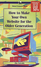 How to Make Your Own Web Site for the Older Generation: BP610, Gatenby, James, ""