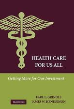 Health Care for Us All: Getting More for Our Investment-ExLibrary