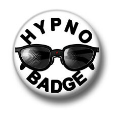 Hypno Badge 1 Inch / 25mm Pin Button Badge Hypnosis Trance Mind Control Funny