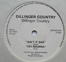 "DILLINGER COUNTRY - Ain't It Sad - Excellent Con 7"" Single Dillinger SRT4KS248"