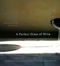 A Perfect Glass of Wine: Choosing, Serving, and Enjoying by St. Pierre, Brian