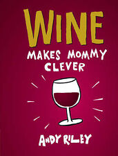 Wine Makes Mommy Clever,Riley  Andy,New Book mon0000064663