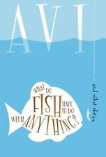 What Do Fish Have To Do With Anything? (Turtleback School & Library Binding Edit