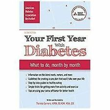 Your First Year with Diabetes : What to Do, Month by Month by Theresa Garnero...