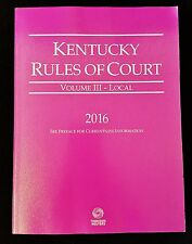 Kentucky Rules Of Court KeyRules Volume III 3 - Local 2016 - Thomson Reuters