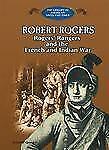 Robert Rogers: Rogers' Rangers and the French and Indian War (The Libr-ExLibrary
