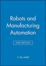 Robots and Manufacturing Automation, C. Ray Asfahl
