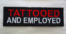 Tattooed and Employed R/W EMROIDERED IRON ON MC FUNNY BIKER PATCH