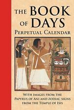 The Book of Days: Perpetual Calendar: With Images from the Papyrus of Ani and Zo
