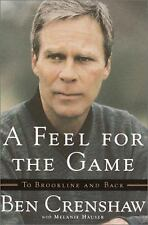 A Feel for the Game : To Brookline and Back by Ben Crenshaw and Melanie Hauser (