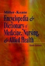 Miller-Keane Encyclopedia and Dictionary of Medicine, Nursing, and Allied Health