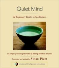 Quiet Mind : A Beginner's Guide to Meditation by Sakyong Mipham, Larry...