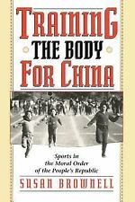 Training the Body for China: Sports in the Moral Order of the People's Republic