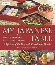 My Japanese Table : A Lifetime of Cooking with Friends and Family by Debra...