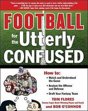 Football for the Utterly Confused by Tom Flores and Bob O'Connor (2009,...