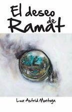 El Deseo de Ramat by Luz Astrid Montoya (2013, Paperback)