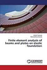 Finite Element Analysis of Beams and Plates on Elastic Foundation by Torbacki...
