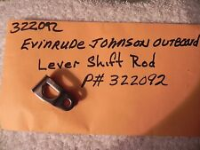 Evinrude Johnson Outboard Lever Shift Rod  P# 322092Factory OEM