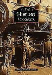 Hibbing Minnesota (MN) (Images of America)