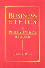 Business Ethics: A Philosophical Reader, White, Thomas I., Good Book