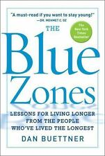 The Blue Zones: Lessons for Living Longer From the People Who've Lived the Longe