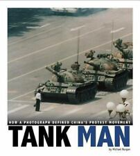 Tank Man: How a Photograph Defined China's Protest Movement (Captured World Hist