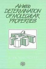 Ab Initio Determination of Molecular Properties (1987, Hardcover)