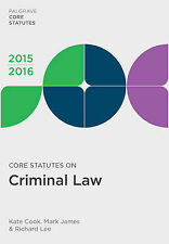 Core Statutes on Criminal Law: 2015-16 by Kate Cook, Mark James, Richard Lee...