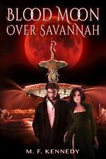 Blood Moon over Savannah by M. Kennedy (2014, Paperback)