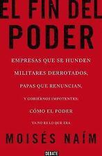EL FIN DEL PODER : CÓMO EL PODER YA NO ES LO QUE ERA by Moises Naim (2014,...